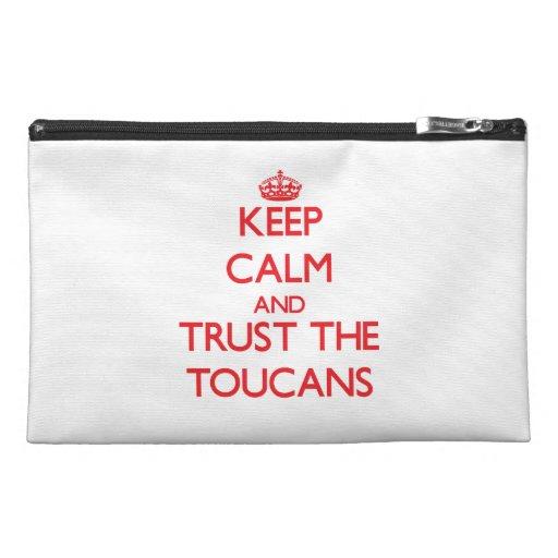 Guarde la calma y confíe en el Toucans