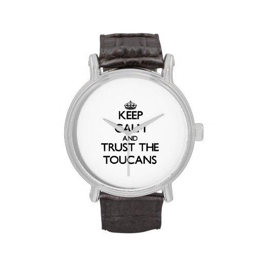Guarde la calma y confíe en el Toucans Reloj De Mano