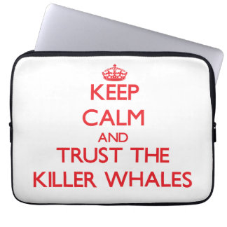 Guarde la calma y confíe en las orcas funda ordendadores