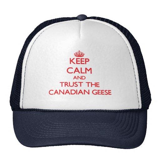 Guarde la calma y confíe en los gansos canadienses gorra