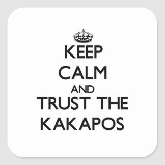 Guarde la calma y confíe en los Kakapos Pegatina Cuadrada
