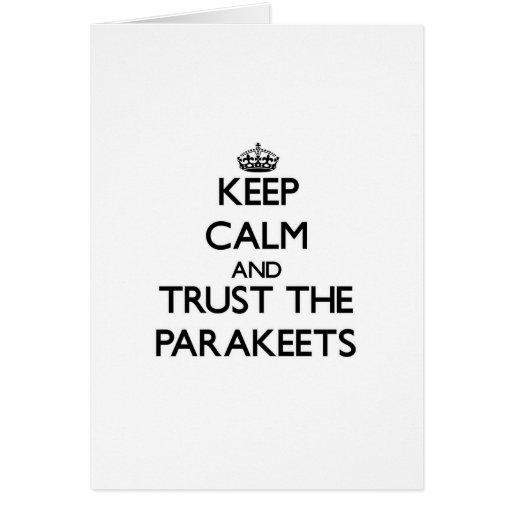 Guarde la calma y confíe en los Parakeets Tarjeta De Felicitación