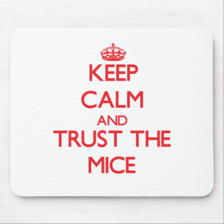 Guarde la calma y confíe en los ratones tapete de ratones