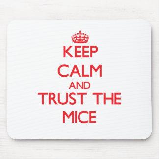 Guarde la calma y confíe en los ratones tapetes de ratón