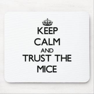Guarde la calma y confíe en los ratones alfombrilla de ratones