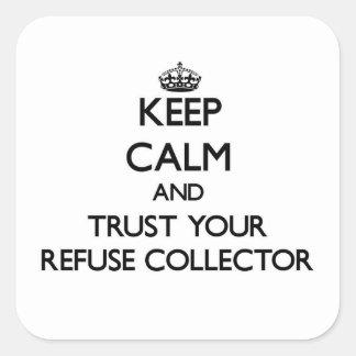 Guarde la calma y confíe en su colector de basura pegatina cuadrada