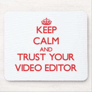 Guarde la calma y confíe en su editor de vídeo tapetes de raton