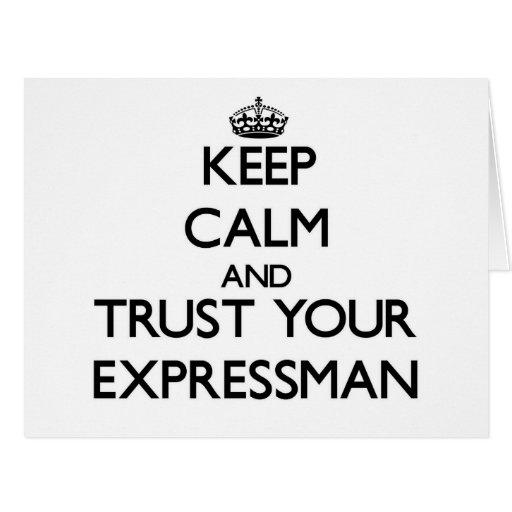 Guarde la calma y confíe en su Expressman Felicitacion