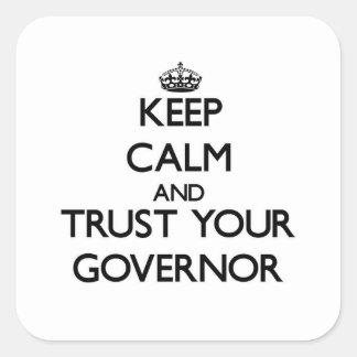 Guarde la calma y confíe en su gobernador pegatina cuadrada