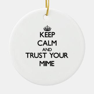 Guarde la calma y confíe en su Mime Ornatos