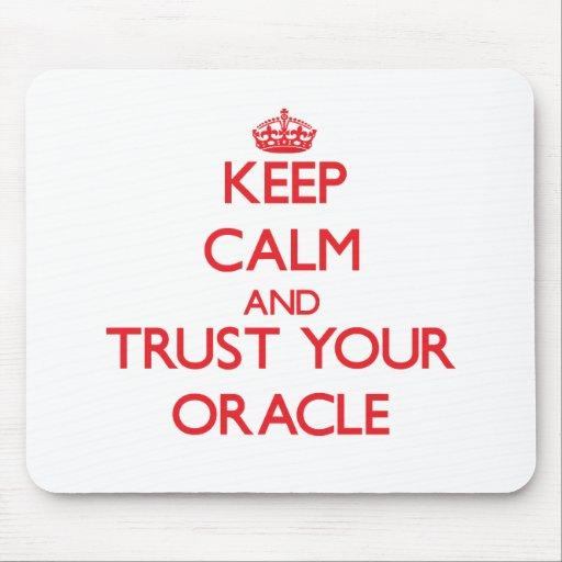 Guarde la calma y confíe en su Oracle Tapetes De Raton