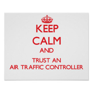 Guarde la calma y confíe en un controlador aéreo posters