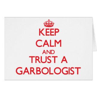 Guarde la calma y confíe en un Garbologist Tarjeta De Felicitación