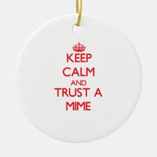 Guarde la calma y confíe en un Mime Ornamento De Navidad