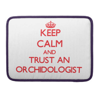 Guarde la calma y confíe en un Orchidologist Fundas Macbook Pro