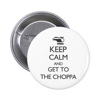 Guarde la calma y consiga al Choppa Pin Redondo 5 Cm