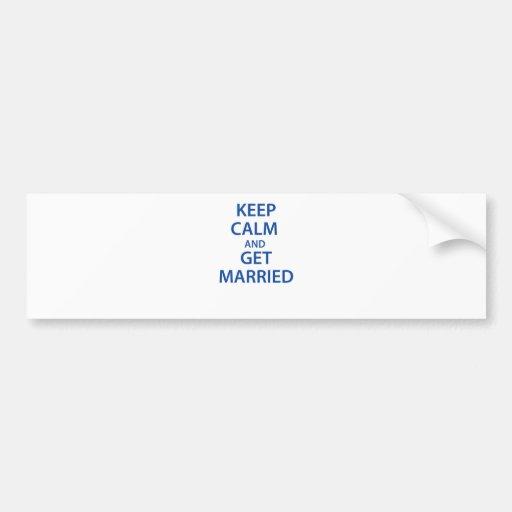 ¡Guarde la calma y consiga casado! Etiqueta De Parachoque