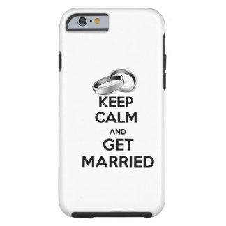 Guarde la calma y consiga casado funda de iPhone 6 tough
