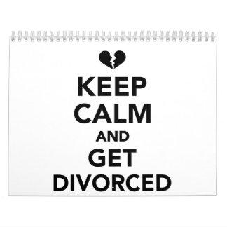 Guarde la calma y consiga divorciado calendarios de pared