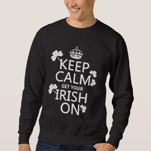 Guarde la calma y consiga su irlandés en sudadera