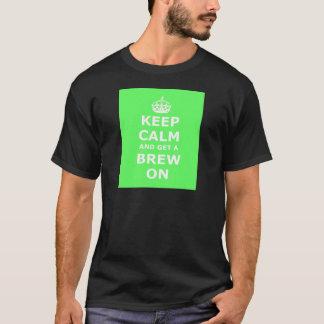 Guarde la calma y consiga un Brew encendido, Playera