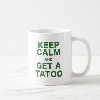Guarde la calma y consiga un Tatoo Taza De Café