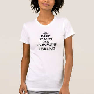 Guarde la calma y consuma el asado a la parilla camiseta