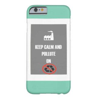Guarde la calma y contamínela en el caso de IPhone Funda De iPhone 6 Barely There
