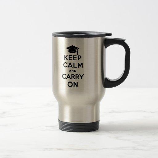 Guarde la calma y continúe al graduado tazas