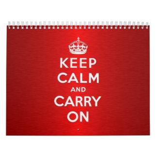 Guarde la calma y continúe calendarios de pared