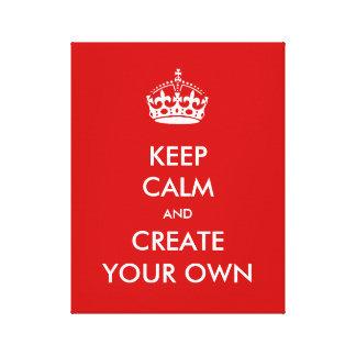 Guarde la calma y continúe crean su propio blanco  lienzo envuelto para galerías