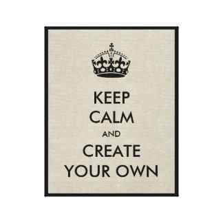 Guarde la calma y continúe crean su propio negro d lona envuelta para galerias