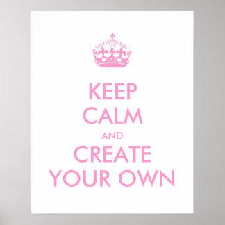 Guarde la calma y continúe crean su propio rosa de poster