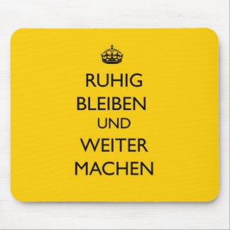 Guarde la calma y continúe - el alemán de Ruhig Bl Tapete De Raton