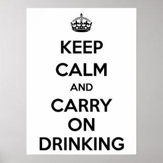 Guarde la calma y continúe el beber póster