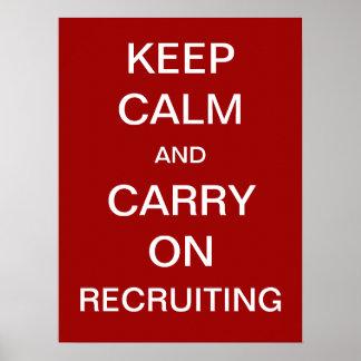 Guarde la calma y continúe el reclutar - hora impresiones