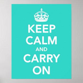 Guarde la calma y continúe en turquesa póster