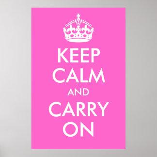 Guarde la calma y continúe la impresión del rosa c póster