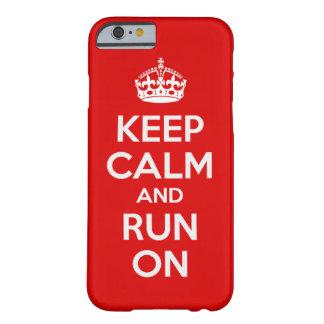 Guarde la calma y corra en el caso del iPhone 6 Funda De iPhone 6 Barely There