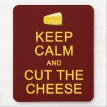 Guarde la calma y corte el mousepad del queso alfombrilla de raton