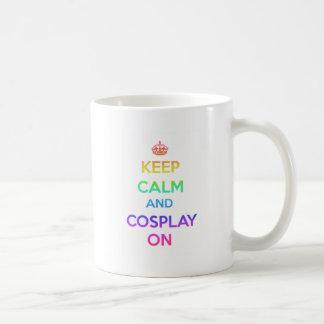 Guarde la calma y Cosplay encendido Taza De Café