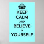 Guarde la calma y crea en sí mismo posters