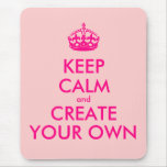 Guarde la calma y cree sus los propios - rosa mousepad