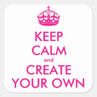 Guarde la calma y cree sus los propios - rosa calcomanías cuadradas