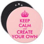 Guarde la calma y cree sus los propios - rosa pin redondo 15 cm