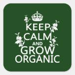 Guarde la calma y crezca orgánico pegatina cuadrada
