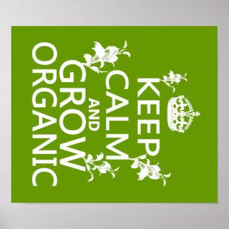 Guarde la calma y crezca orgánico póster