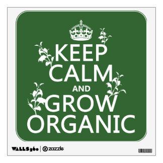 Guarde la calma y crezca orgánico (todos los color vinilo adhesivo