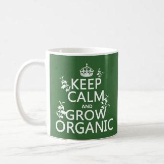 Guarde la calma y crezca orgánico (todos los taza