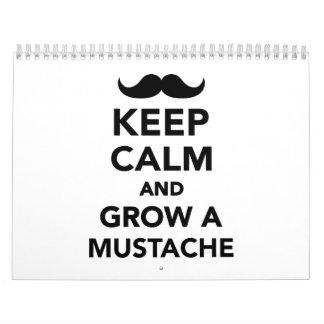 Guarde la calma y crezca un bigote calendario de pared